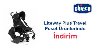 Chicco Liteway Plus Travel Puset Ürünlerinde Kampanya
